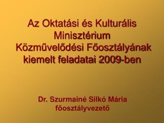 Az Oktatási és Kulturális Minisztérium  Közművelődési Főosztályának kiemelt feladatai 2009-ben