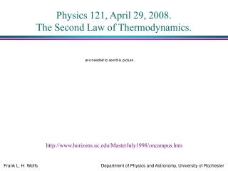 Physics 121, April 29, 2008. The Second Law of Thermodynamics.