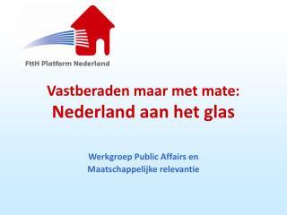 Vastberaden maar met mate: Nederland aan het glas