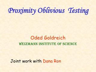 Proximity Oblivious  Testing