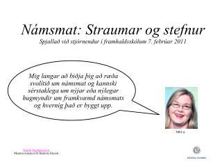 Námsmat: Straumar og stefnur Spjallað við stjórnendur í framhaldsskólum 7. febrúar 2011