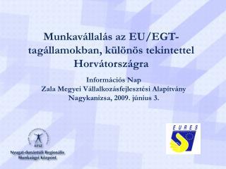 Munkavállalás az EU/EGT- tagállamokban, különös tekintettel Horvátországra