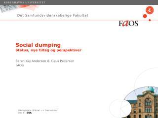 Social dumping Status, nye tiltag og perspektiver
