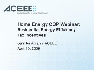 Home Energy COP Webinar:  Residential Energy Efficiency Tax Incentives