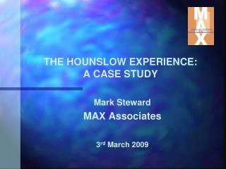 THE HOUNSLOW EXPERIENCE: A CASE STUDY