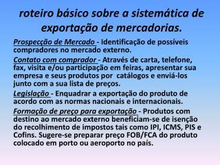 roteiro básico sobre a sistemática de exportação de mercadorias.