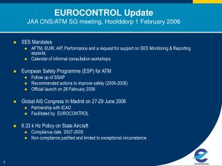 EUROCONTROL Update JAA CNS/ATM SG meeting, Hoofddorp 1 February 2006