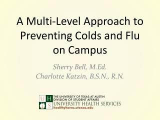 A Multi-Level Approach to Preventing Colds and Flu on Campus