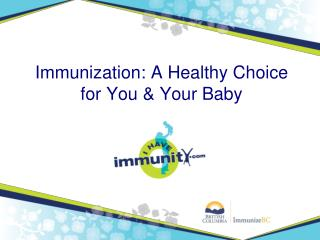 Immunization: A Healthy Choice for You & Your Baby