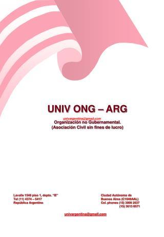 UNIV ONG – ARG Organización no Gubernamental. (Asociación Civil sin fines de lucro)