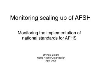 Monitoring scaling up of AFSH