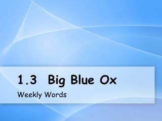 1.3  Big Blue Ox