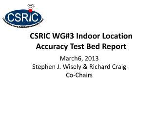 CSRIC WG#3 Indoor Location Accuracy Test Bed Report