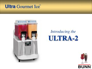 Introducing the ULTRA-2