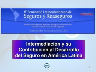Intermediación y su Contribución al Desarrollo del Seguro en América Latina