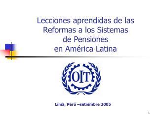 Lecciones aprendidas de las  Reformas a los Sistemas  de Pensiones en América Latina