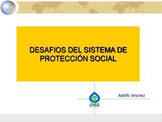 DESAFIOS DEL SISTEMA DE  PROTECCIÓN SOCIAL