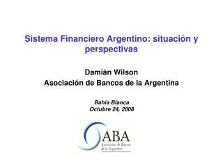 Sistema Financiero Argentino: situaci�n y perspectivas