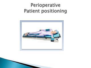 Perioperative Patient positioning