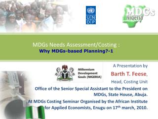 MDGs Needs Assessment/Costing :  Why MDGs-based Planning?-1