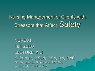 Nursing Management of Clients with Stressors that Affect Safety