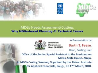 MDGs Needs Assessment/Costing:  Why MDGs-based Planning-2: Technical Issues