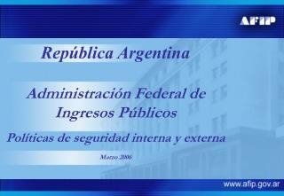 República Argentina Administración Federal de Ingresos Públicos