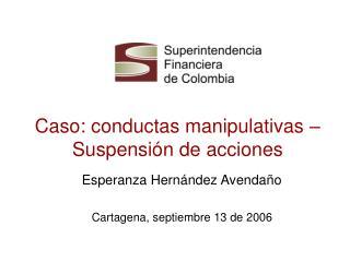 Caso: conductas manipulativas – Suspensión de acciones