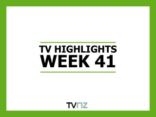 TV HIGHLIGHTS WEEK 41