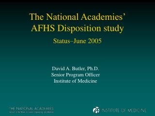 The National Academies' AFHS Disposition study Status – June 2005