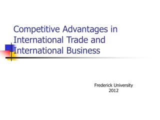 Competitive Advantages in International Trade and International Business
