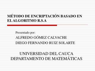 MÉTODO DE ENCRIPTACIÓN BASADO EN EL ALGORITMO R.S.A