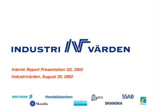 Interim Report Presentation Q2, 2002 Industrivärden, August 20, 2002