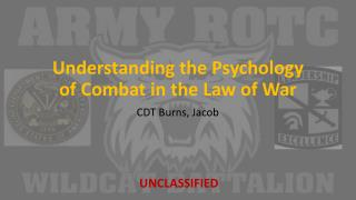 Understanding the Psychology  of Combat in the Law of War