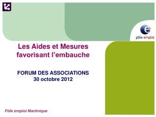 Les Aides et Mesures favorisant l'embauche FORUM DES ASSOCIATIONS 30 octobre 2012