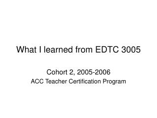 What I learned from EDTC 3005