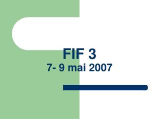 FIF 3 7- 9 mai 2007