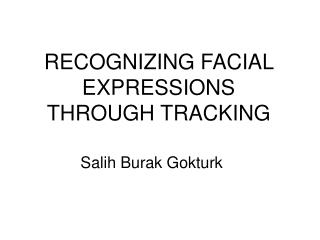 RECOGNIZING FACIAL EXPRESSIONS  THROUGH TRACKING