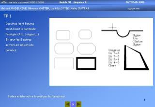 Dessinez les 6 figures  en utilisant la commade  Polyligne (Arc, Largeur,…)