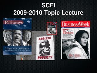 SCFI 2009-2010 Topic Lecture
