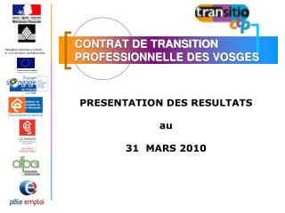 PRESENTATION DES RESULTATS au  31  MARS 2010