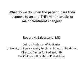 Robert N. Baldassano, MD Colman Professor of Pediatrics