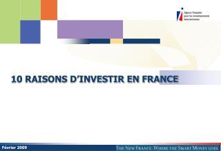 10 RAISONS D'INVESTIR EN FRANCE