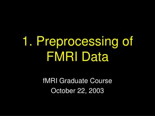 1. Preprocessing of FMRI Data