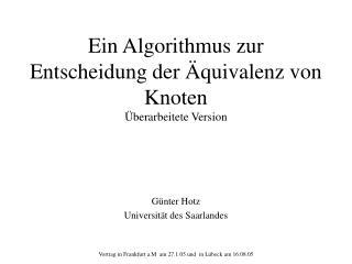 Ein Algorithmus zur Entscheidung der �quivalenz von Knoten �berarbeitete Version