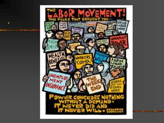 Just a few of the many victories won by the Labor Movement  for America�s workers