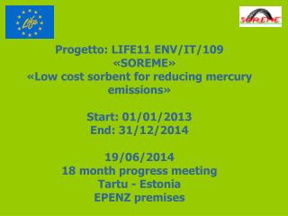 Progetto : LIFE11 ENV/IT/109   �SOREME� � Low cost sorbent for reducing mercury emissions �