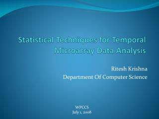 Statistical Techniques for Temporal  Microarray  Data Analysis
