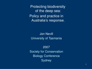 Protecting biodiversity of the deep sea: Policy and practice in Australia�s response.