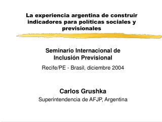 La experiencia argentina de construir indicadores para políticas sociales y previsionales